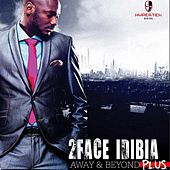 Away and Beyond Plus by 2Face
