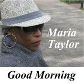 Good Morning by Maria Taylor