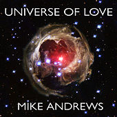 Universe of Love by Mike Andrews
