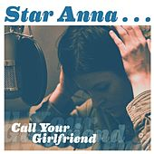 Call Your Girlfriend by Star Anna