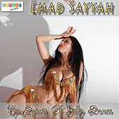 The Spirit of Belly Dance by Emad Sayyah
