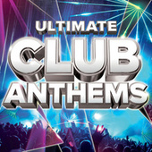 Ultimate Club Anthems by Various Artists