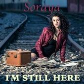 I'm Still Here by Soraya
