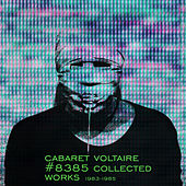 #8385 Collected Works 1983 - 1985 de Cabaret Voltaire