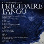 Artisti vari risuonano i Frigidaire Tango di Various Artists
