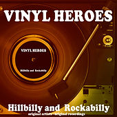 Vinyl Heroes: Hillbilly and Rockabilly di Various Artists