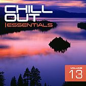 Chill Out Essentials Vol. 13 - EP by Various Artists