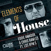 Elements of House (feat. Los BPMs) von Eddie Amador