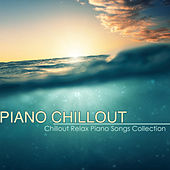 Piano Chillout – Best Chillout Relax Piano Songs Collection & Piano Lounge Music with Chill Sound von Piano Chillout