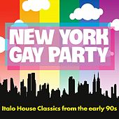 New York Gay Party (Italo House Classics from the Early 90s) von Various Artists