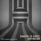 Anymore (Remixes) by Simon Le Grec