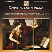 Divisions and Sonatas - English and French Music for Recorder and Lute by Various Artists