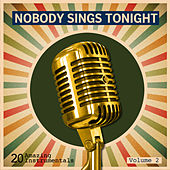 Nobody Sings Tonight: Great Instrumentals Vol. 2 de Various Artists