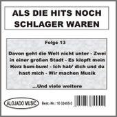 Als die Hits noch Schlager waren Folge 13 by Various Artists