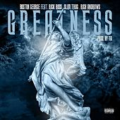 Greatness (feat. Rick Ross, Slim Thug & Rick Andruws) - Single von Boston George (B-3)
