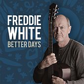 Better Days by Freddie White