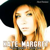 Right Where I Want You (DJ Luciano Remixes) van Kate-Margret