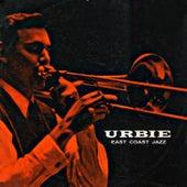 Urbie: East Coast Jazz) (Remastered) di Urbie Green