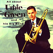 All About Urbie and His Big Band (Remastered) di Urbie Green
