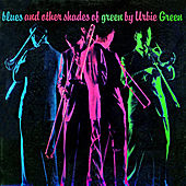 Blues and Other Shades of Green (Remastered) di Urbie Green