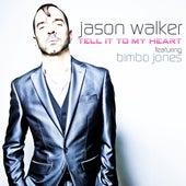 Tell It to My Heart von Jason Walker