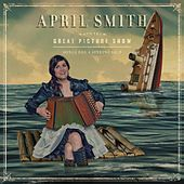 Songs for a Sinking Ship by April Smith &The Great Picture Show