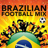 Brazilian Football Mix 2014 by Various Artists