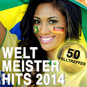 Weltmeister Hits 2014 - 50 Volltreffer by Various Artists