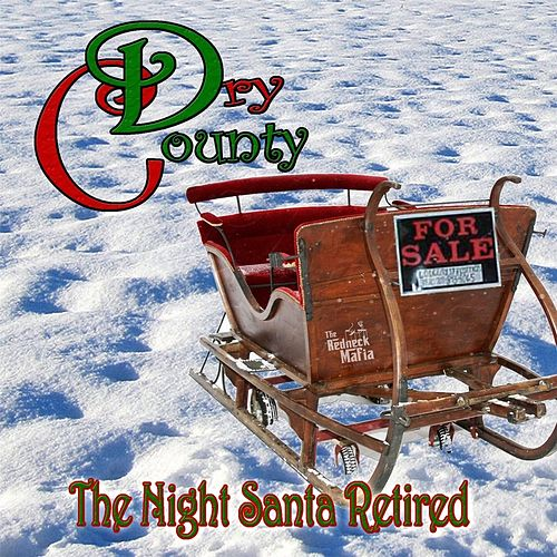 The Night Santa Retired by Dry County