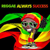 Reggae Always Success by Various Artists