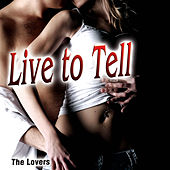 Live to Tell - Single by The Lovers