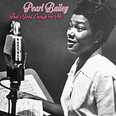 That's Good Enough for Me de Pearl Bailey