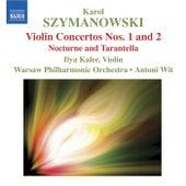 SZYMANOWSKI: Violin Concertos Nos. 1 and 2 by Ilya Kaler