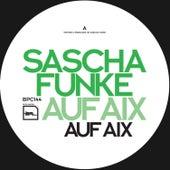 Auf Aix by Sascha Funke