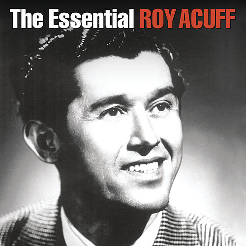 The Essential by Roy Acuff