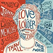 Love Is Louder (Than All This Noise), Pt. 1 & 2 by Craig Cardiff