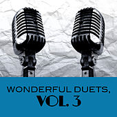 Wonderful Duets, Vol. 3 by Various Artists