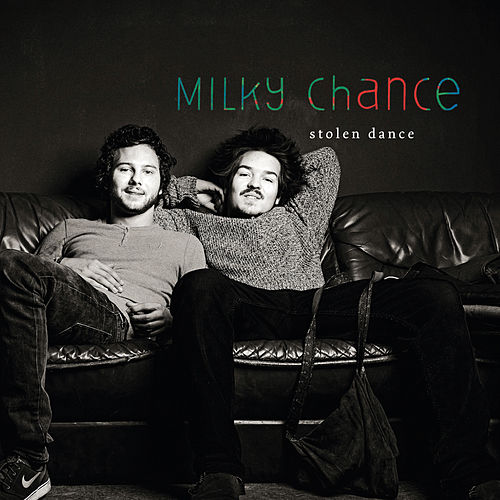 Stolen Dance by Milky Chance