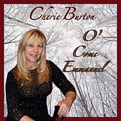 O' Come Emmanuel by Cherie Burton