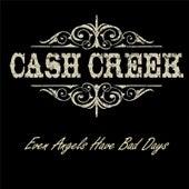 Even Angels Have Bad Days - Single de Cash Creek