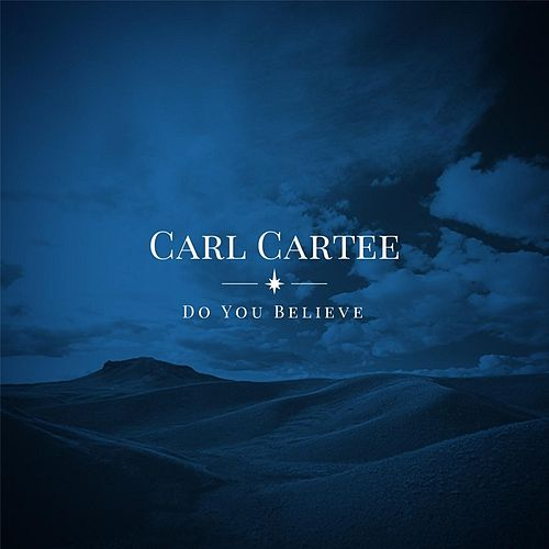 Do You Believe by Carl Cartee