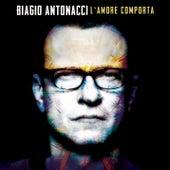 L'amore comporta by Biagio Antonacci