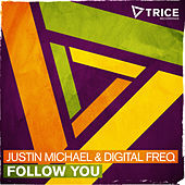 Follow You by Justin Michael