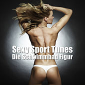 Sexy Sport Tunes ('Die Schwimmbad Figur) by Various Artists