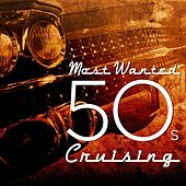 Most Wanted 50s Cruising von Various Artists