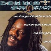 Unforgettable by Dennis Brown