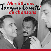 Jacques Canetti - Mes 50 Ans De Chansons by Various Artists