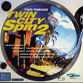 Two Friends - Twin City Spin 2 by Various Artists
