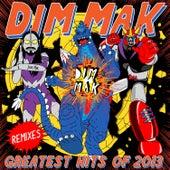 Dim Mak Greatest Hits 2013: Remixes von Various Artists