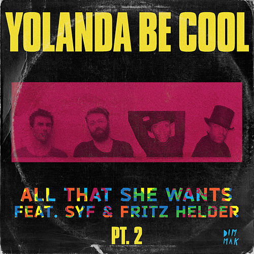 All That She Wants, Pt. 2 by Yolanda Be Cool